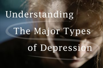 Major Types of Depression