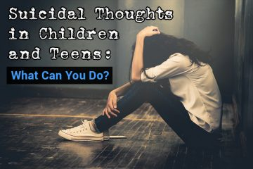 Suicidal Thoughts in Children and Teens