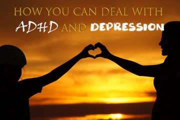 Deal with Adhd and Depression